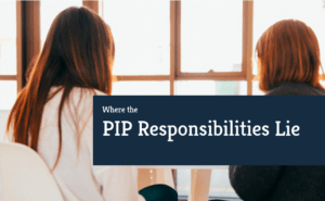 where the PIP responsibilities lie
