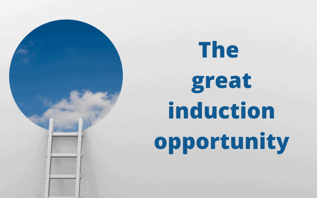 The great staff induction opportunity